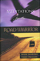 Meditations for the road warrior by Terry Paulsonand Mark Sanborn